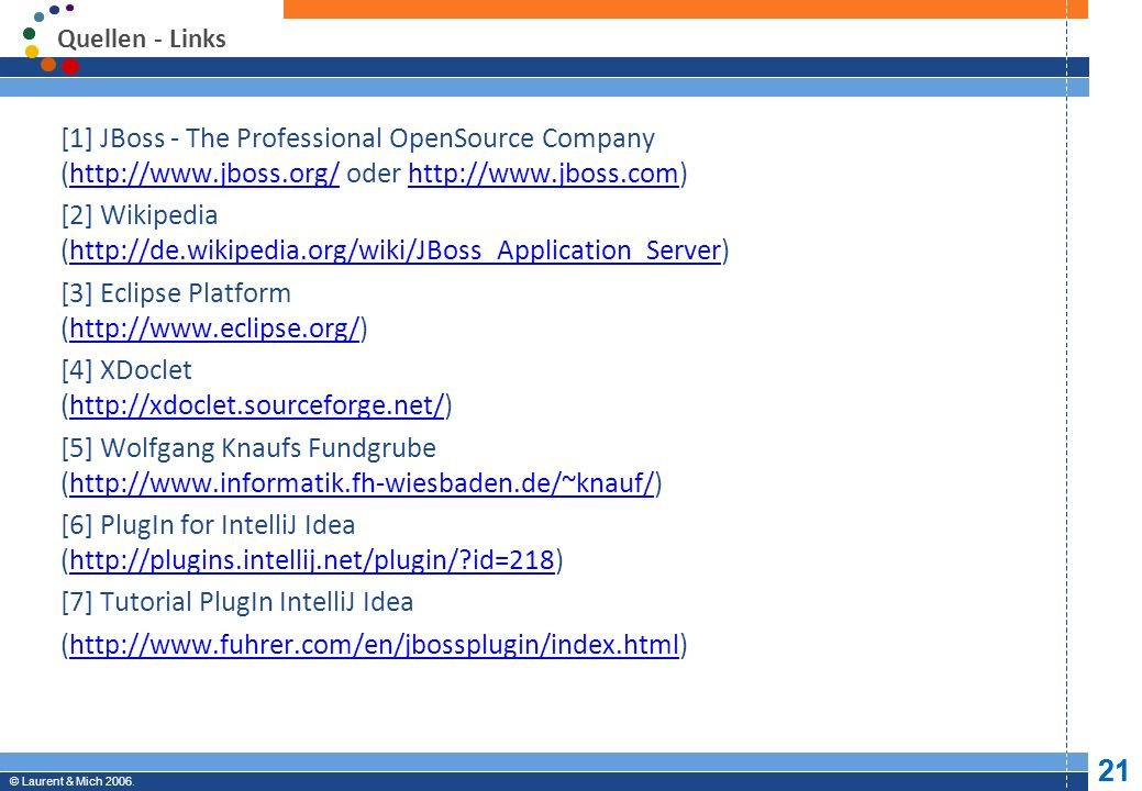 [2] Wikipedia (http://de.wikipedia.org/wiki/JBoss_Application_Server)